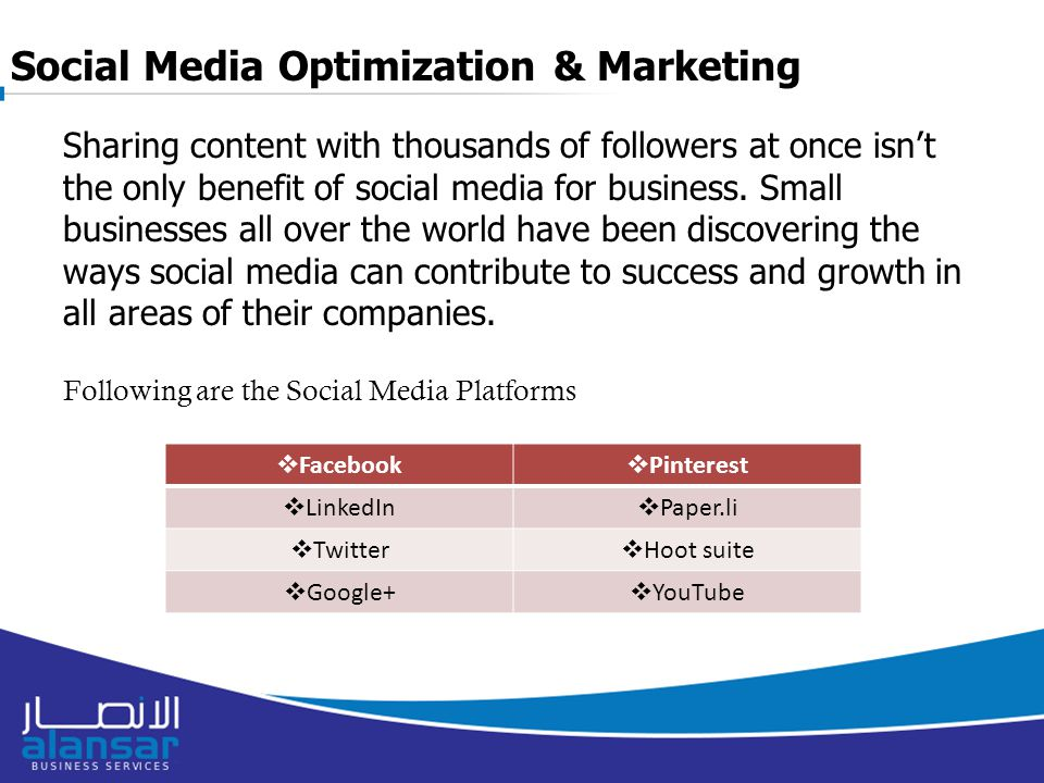 Social Media Optimization & Marketing Sharing content with thousands of followers at once isn't the only benefit of social media for business.