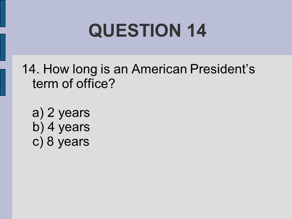 QUESTION How long is an American President's term of office.