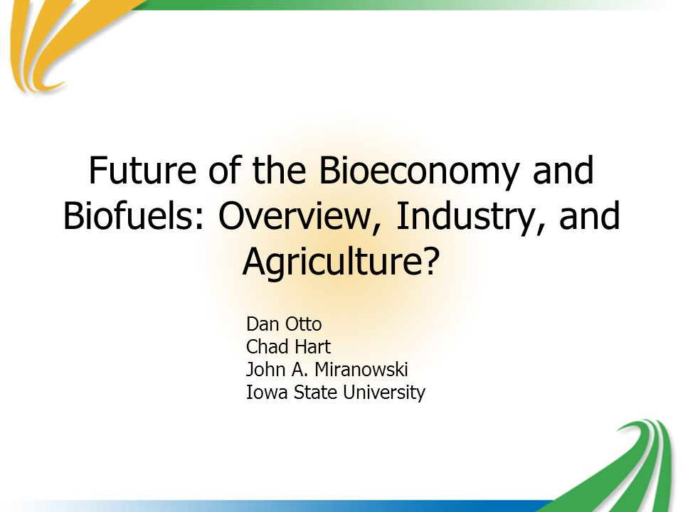 Future of the Bioeconomy and Biofuels: Overview, Industry, and Agriculture.