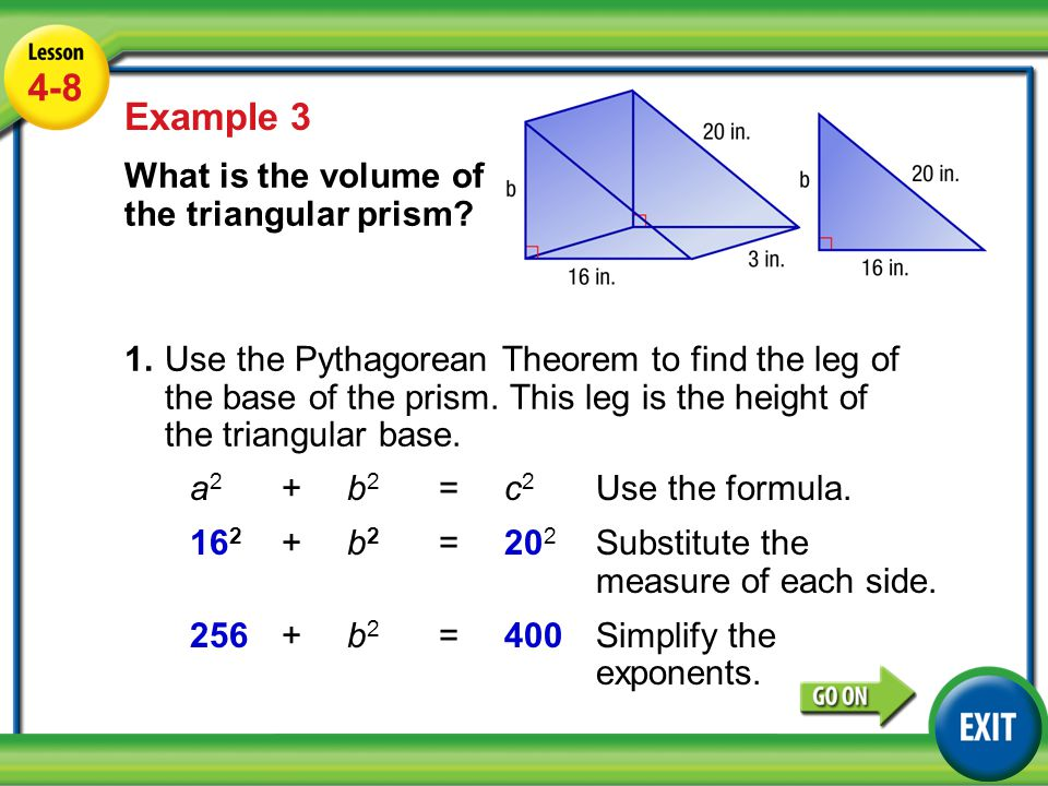 Lesson 4-8 Example Example 3 What is the volume of the triangular prism.