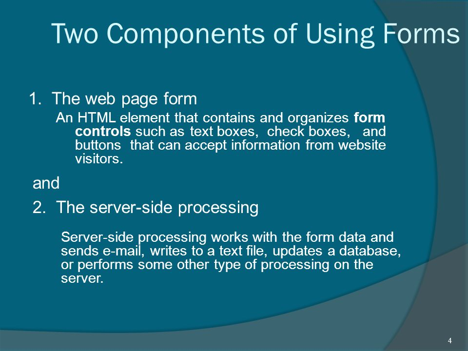 Two Components of Using Forms 1.