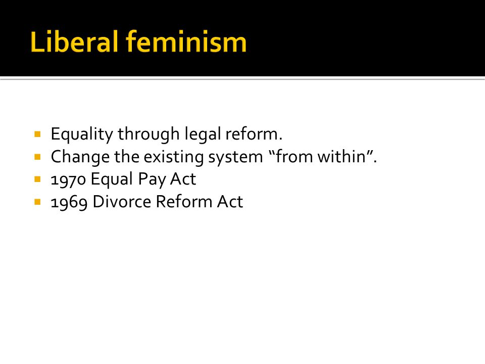  Equality through legal reform.  Change the existing system from within .