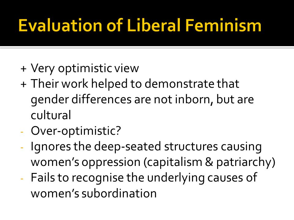 +Very optimistic view +Their work helped to demonstrate that gender differences are not inborn, but are cultural - Over-optimistic.
