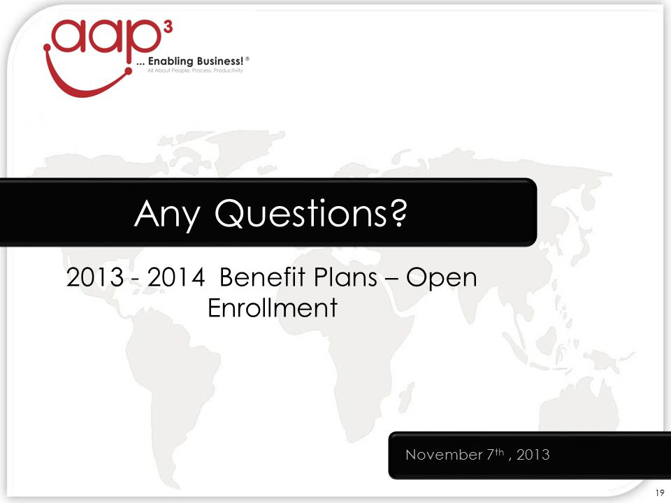 Benefit Plans – Open Enrollment Any Questions November 7 th,