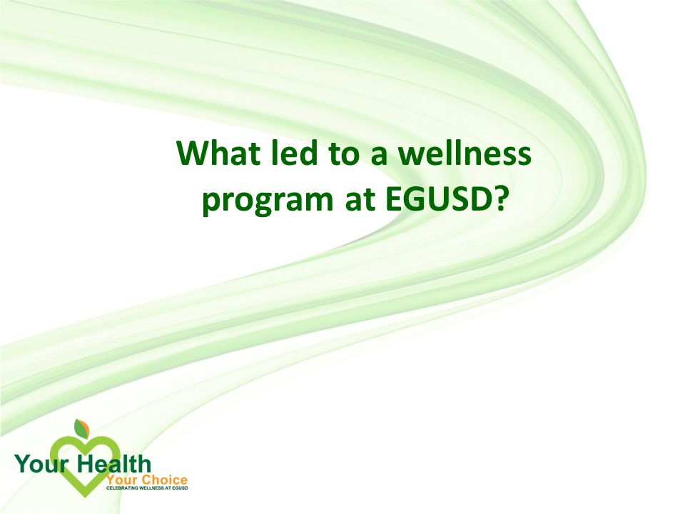 What led to a wellness program at EGUSD