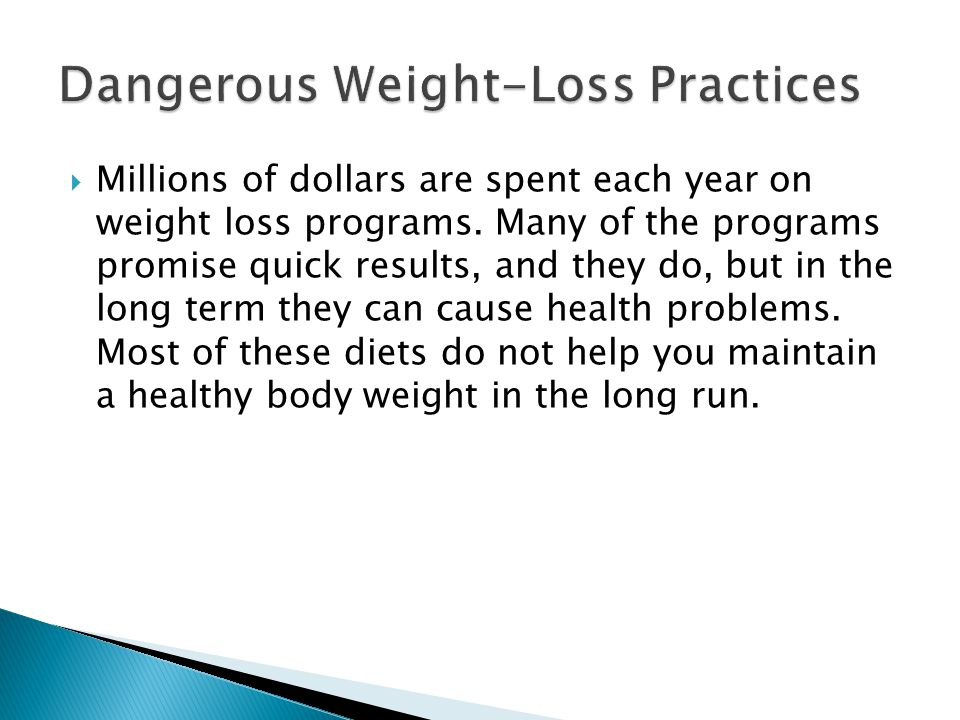  Millions of dollars are spent each year on weight loss programs.