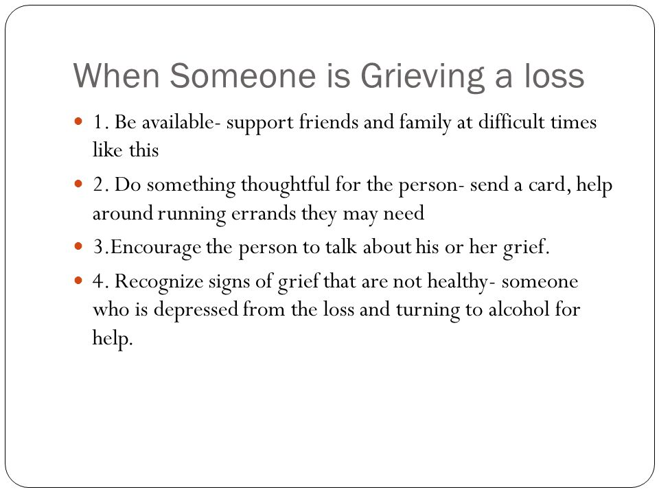 When Someone is Grieving a loss 1.