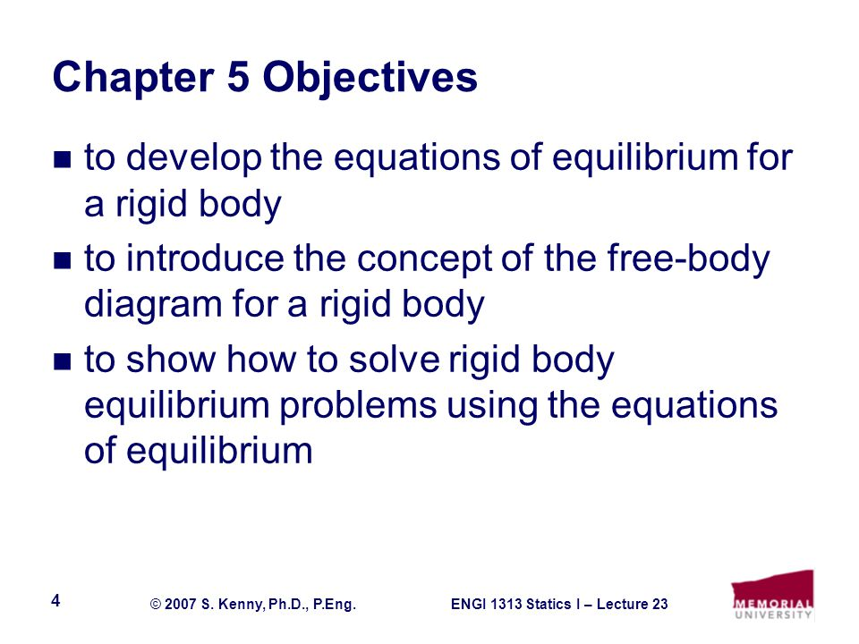 ENGI 1313 Statics I – Lecture 23© 2007 S. Kenny, Ph.D., P.Eng.