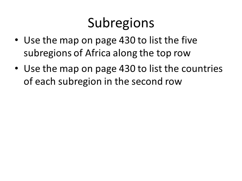 Subregions Use the map on page 430 to list the five subregions of Africa along the top row Use the map on page 430 to list the countries of each subregion in the second row