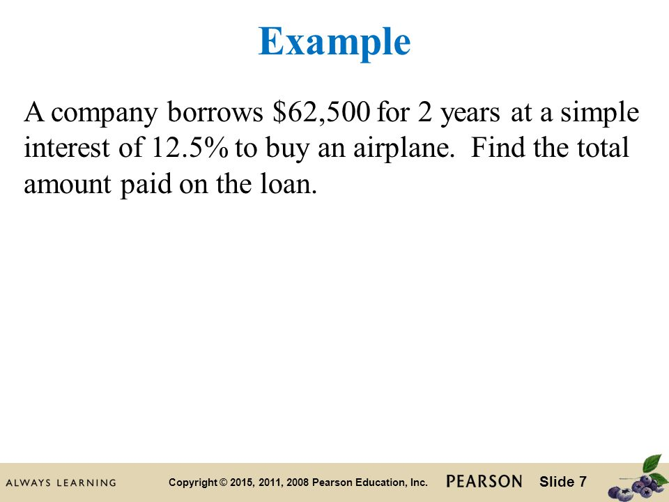Slide 7 Copyright © 2015, 2011, 2008 Pearson Education, Inc.