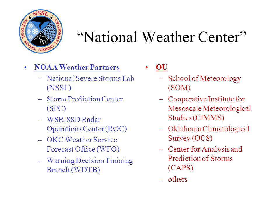 The National Severe Storms Laboratory Jeff Kimpel, Director NSSL