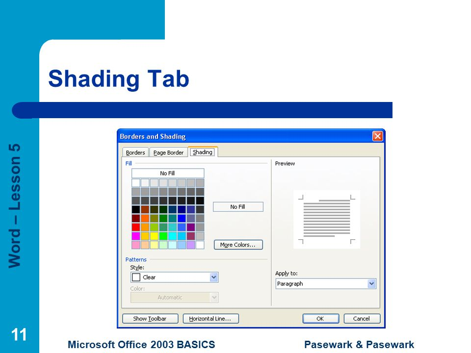 Word – Lesson 5 Microsoft Office 2003 BASICS Pasewark & Pasewark 11 Shading Tab