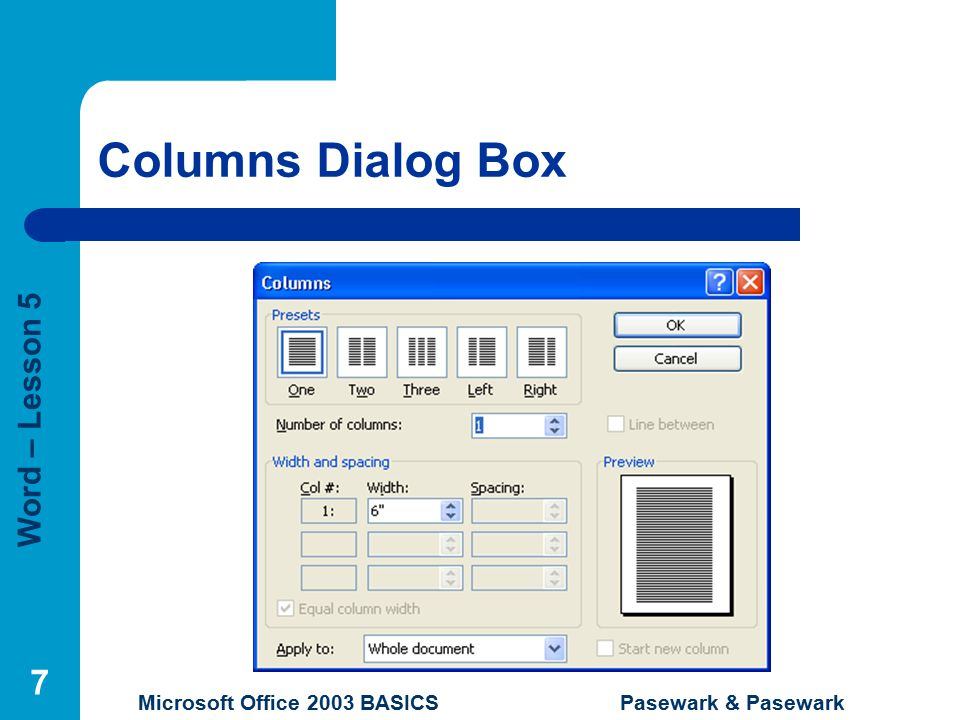 Word – Lesson 5 Microsoft Office 2003 BASICS Pasewark & Pasewark 7 Columns Dialog Box