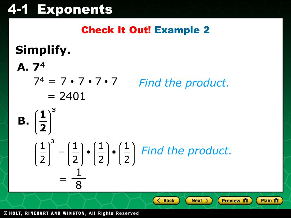 Evaluating Algebraic Expressions 4-1Exponents A. 7 4 = = Find the product.