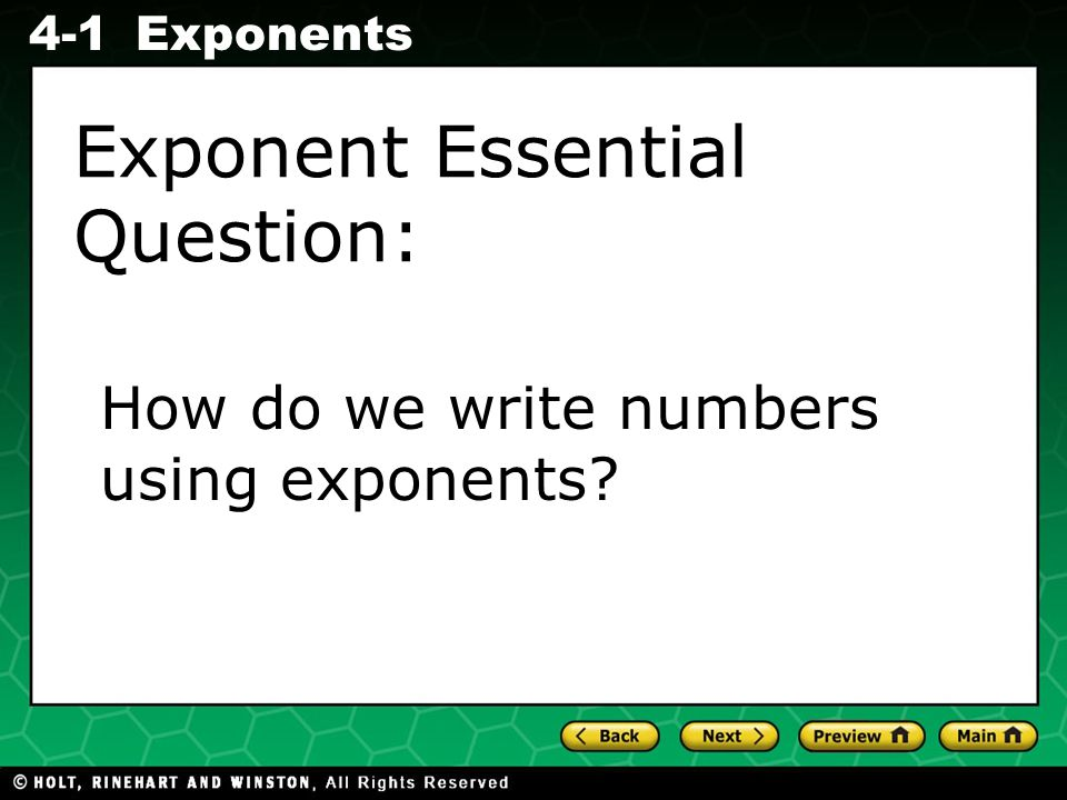Evaluating Algebraic Expressions 4-1Exponents Exponent Essential Question: How do we write numbers using exponents
