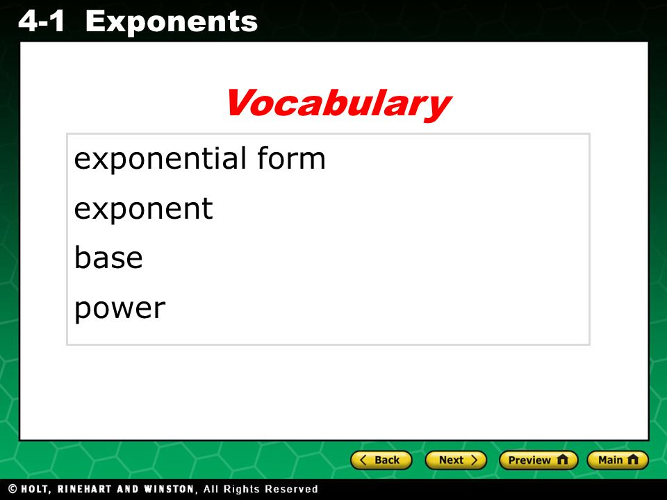 Evaluating Algebraic Expressions 4-1Exponents Vocabulary exponential form exponent base power