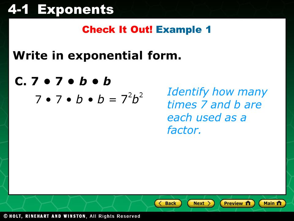 Evaluating Algebraic Expressions 4-1Exponents Identify how many times 7 and b are each used as a factor.