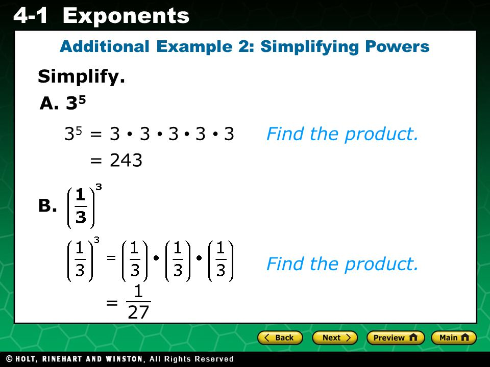 Evaluating Algebraic Expressions 4-1Exponents A. 3 5 = = Find the product.