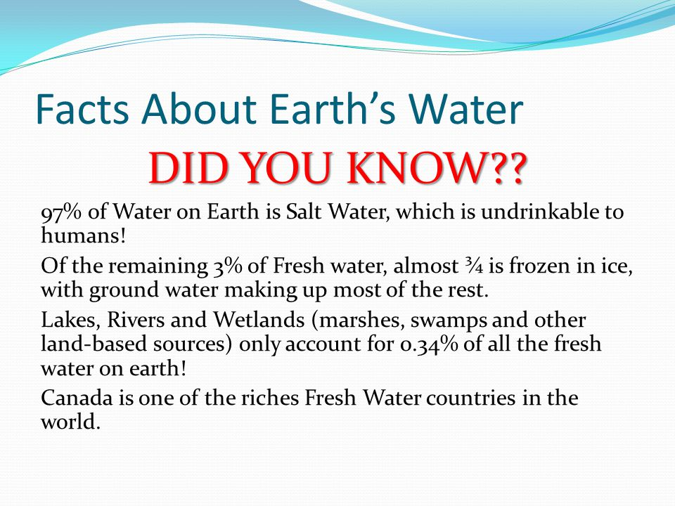 Facts About Earth's Water DID YOU KNOW .