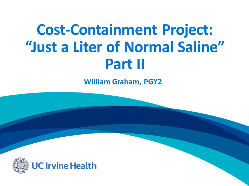 """1cea80563dc82 Cost-Containment Project  """"Just a Liter of Normal Saline"""" Part II ..."""