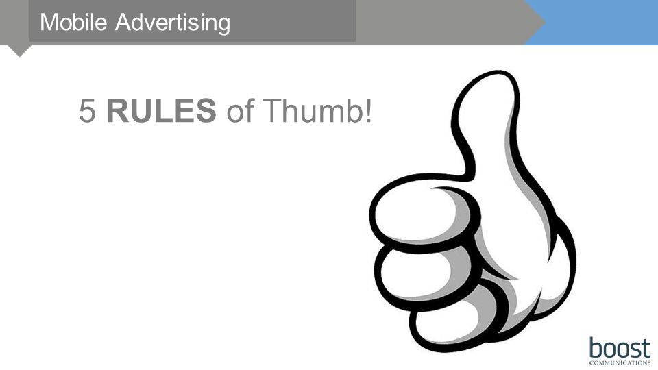 Mobile Advertising 5 RULES of Thumb!