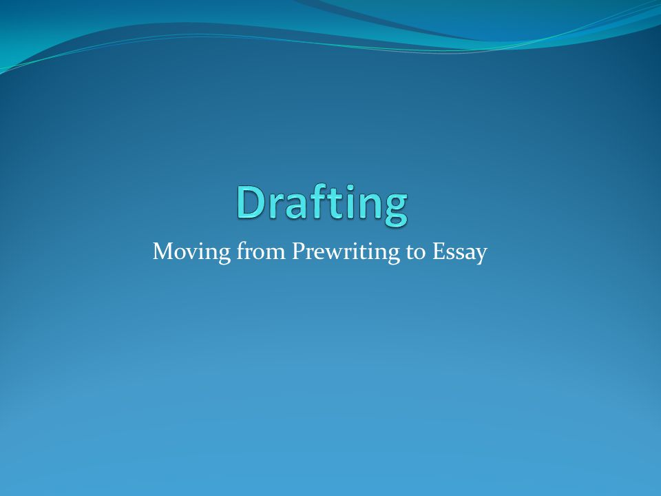 Moving from Prewriting to Essay