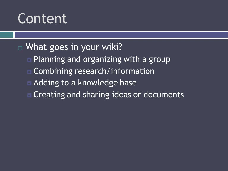 Content  What goes in your wiki.