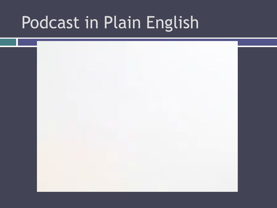 Podcast in Plain English