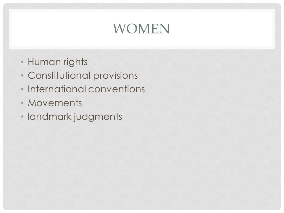 WOMEN Human rights Constitutional provisions International conventions Movements landmark judgments