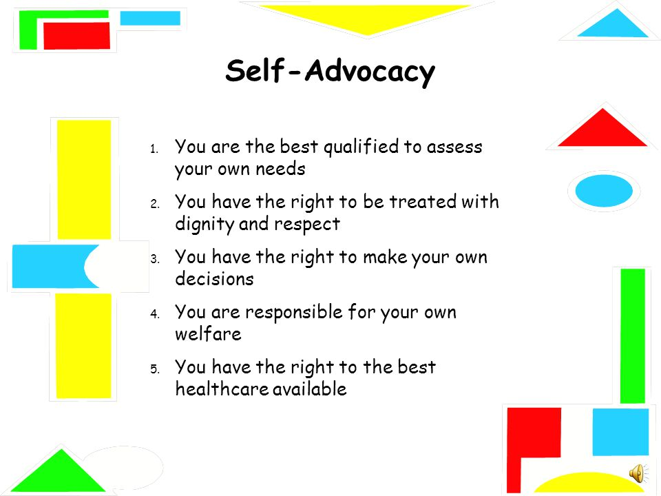Know It 2 Own It Advocating For Your >> Developing Healthcare Advocacy Skills Inclusion Occurs When We
