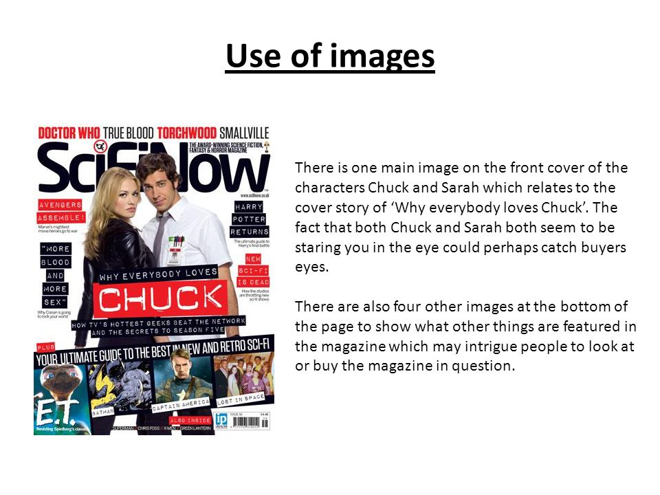 Use of images There is one main image on the front cover of the characters Chuck and Sarah which relates to the cover story of 'Why everybody loves Chuck'.