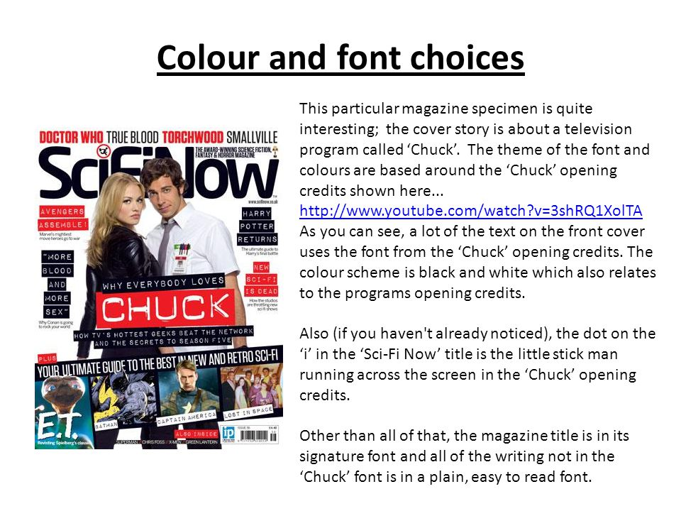 Colour and font choices This particular magazine specimen is quite interesting; the cover story is about a television program called 'Chuck'.