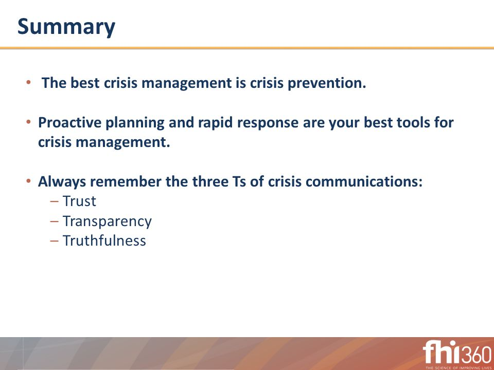 Summary The best crisis management is crisis prevention.