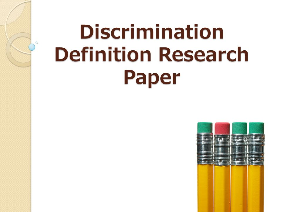 discrimination definition research paper a definition essay   discrimination definition research paper