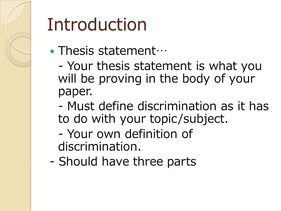 Introduction Thesis statement… - Your thesis statement is what you will be proving in the body of your paper.