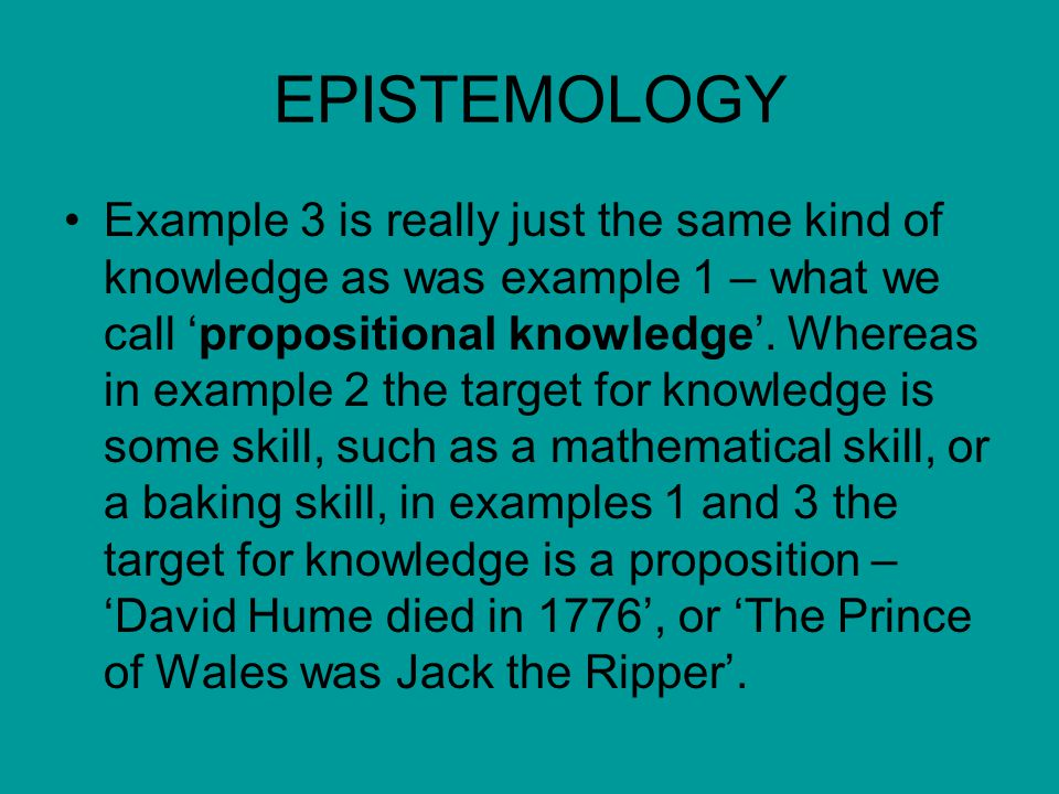 Epistemology Philosophers Are Interested In Knowledge This Will Not