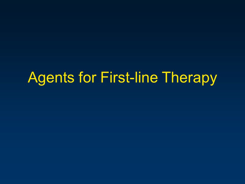 Agents for First-line Therapy