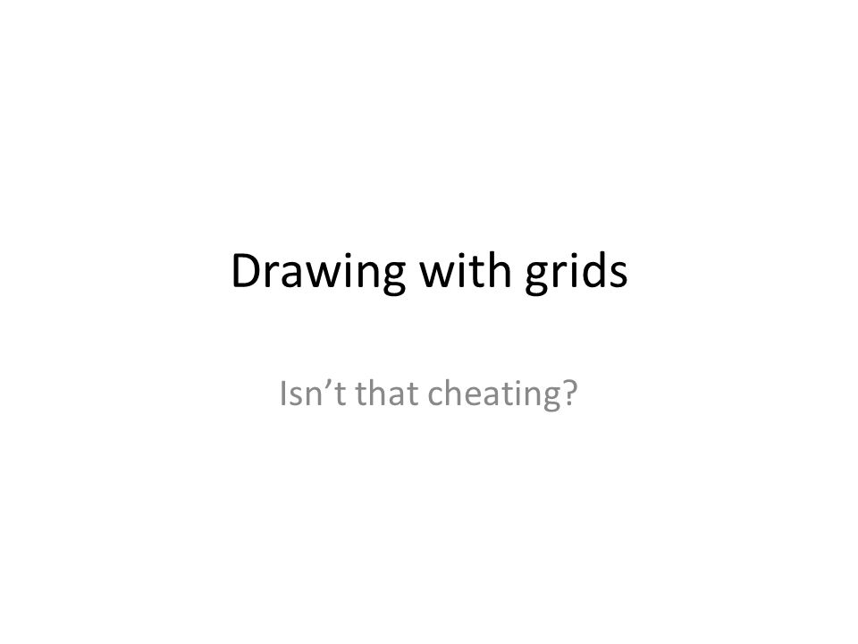 Drawing with grids Isn't that cheating
