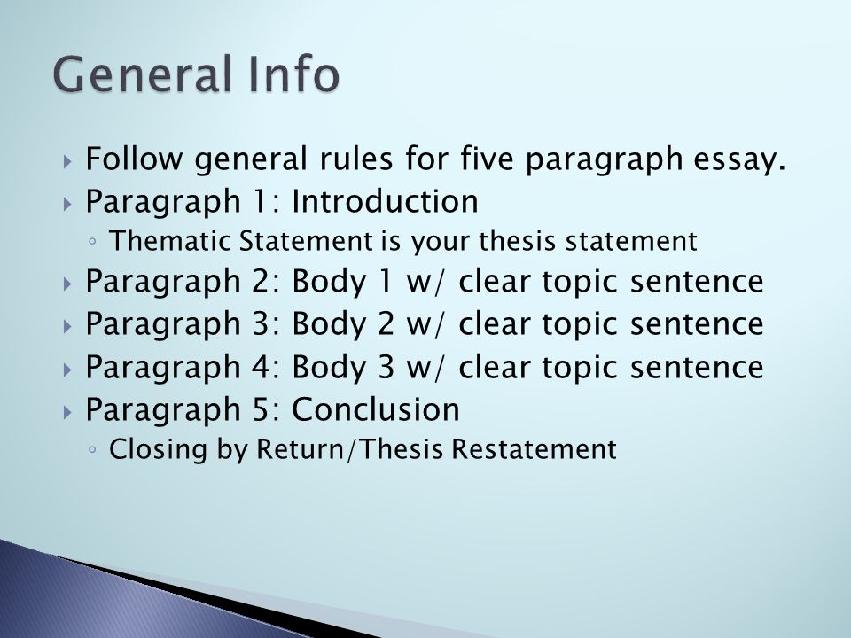  Follow general rules for five paragraph essay.