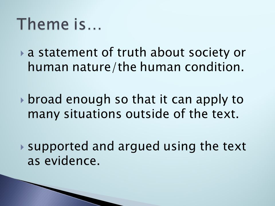  a statement of truth about society or human nature/the human condition.