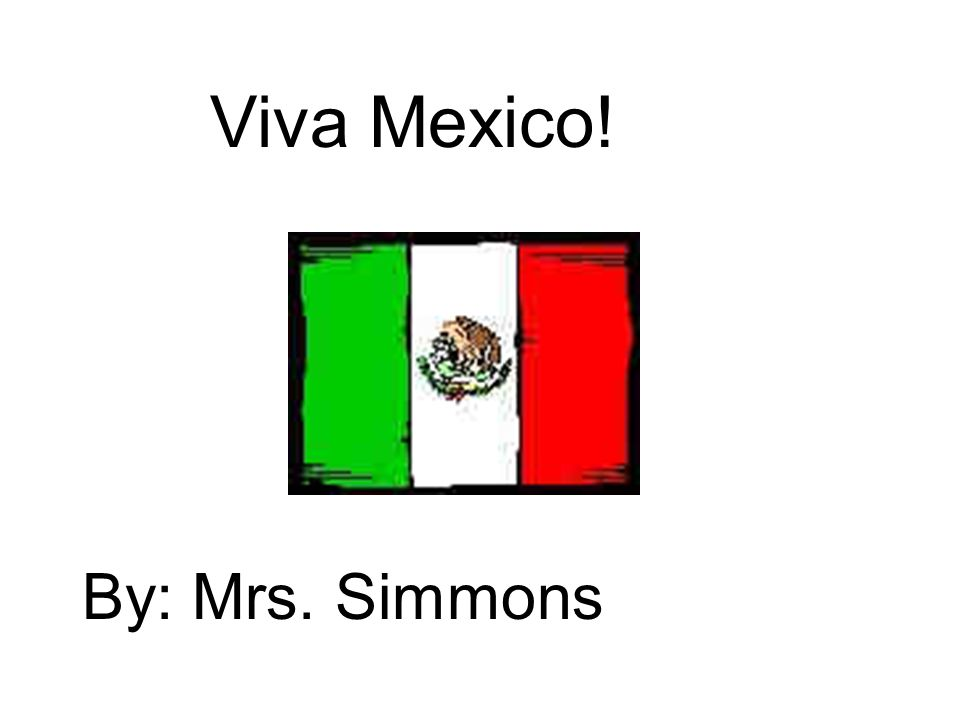 1 Viva Mexico By Mrs Simmons