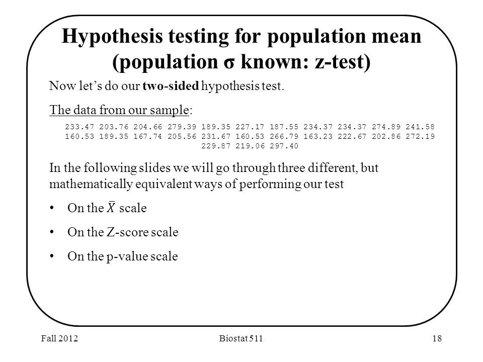 Fall 2012Biostat Hypothesis testing for population mean (population σ known: z-test)