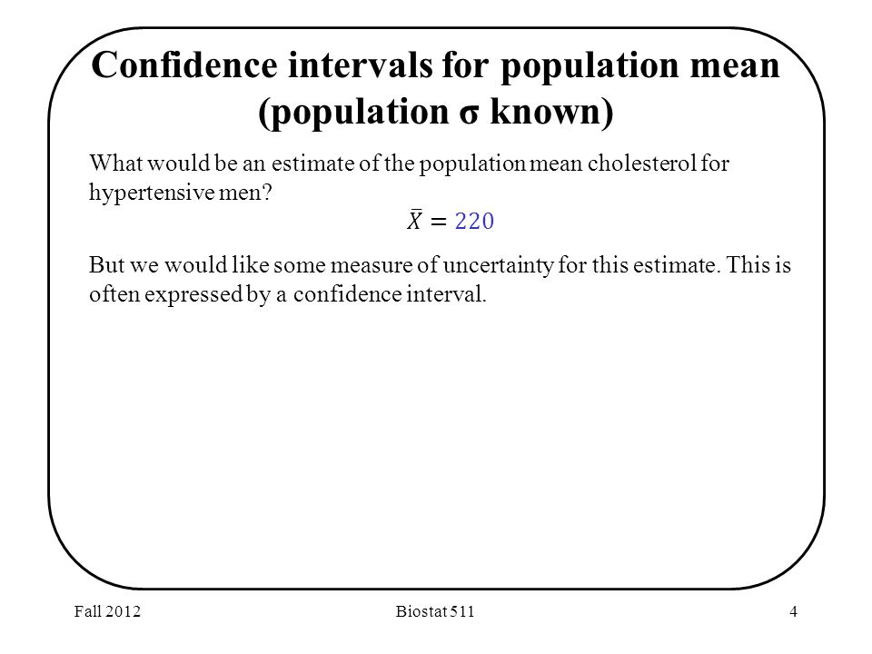 Fall 2012Biostat 5114 Confidence intervals for population mean (population σ known)