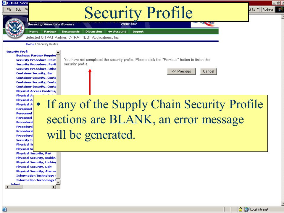 Security Profile If any of the Supply Chain Security Profile sections are BLANK, an error message will be generated.