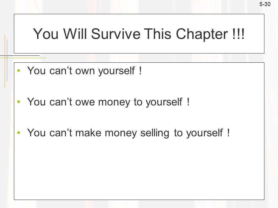 5-30 You Will Survive This Chapter !!. You can't own yourself .