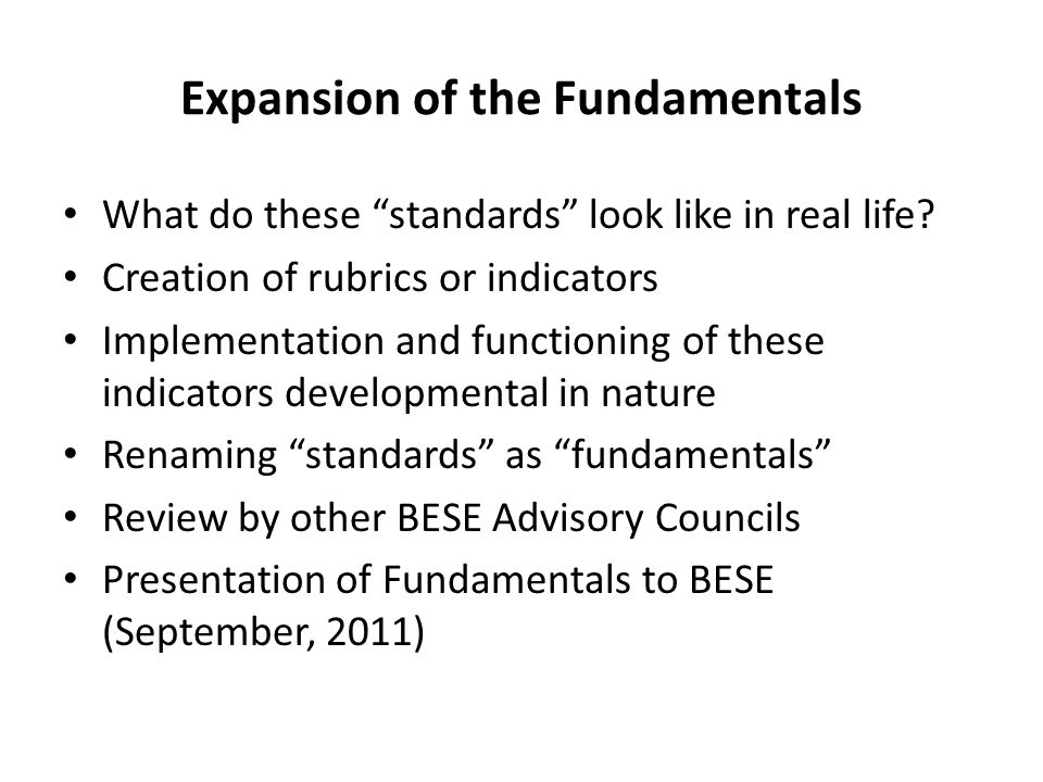 Expansion of the Fundamentals What do these standards look like in real life.