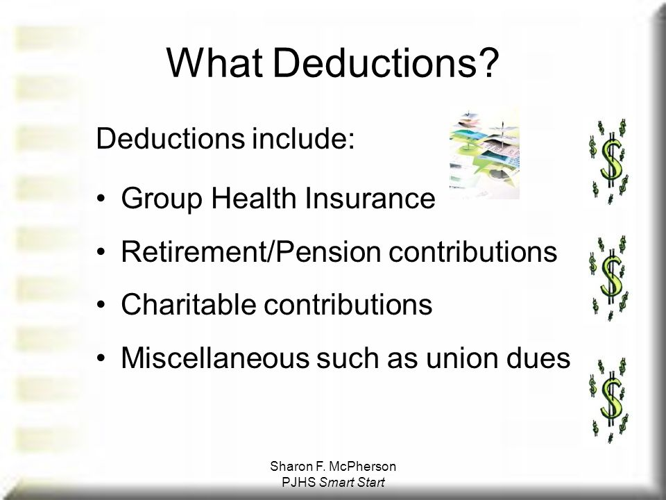 Sharon F. McPherson PJHS Smart Start What Deductions.