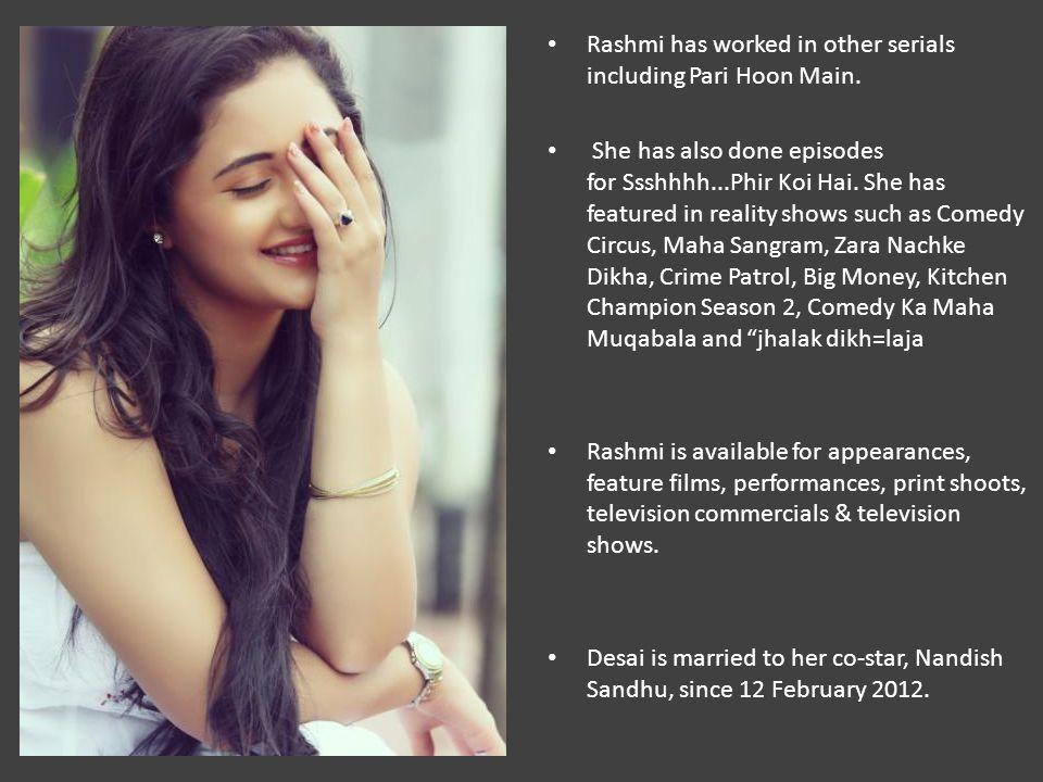RASHMI DESAI SANDHU Actor-Model-Performer  Rashmi Desai who