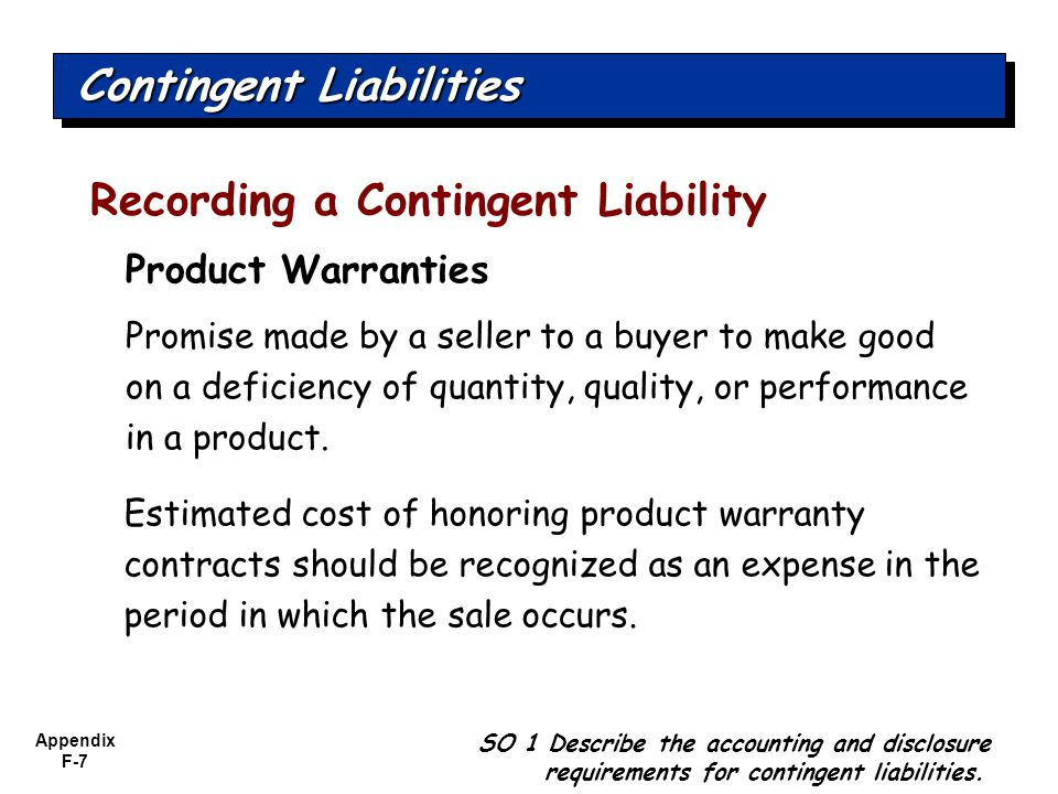 Appendix F-7 Product Warranties Promise made by a seller to a buyer to make good on a deficiency of quantity, quality, or performance in a product.
