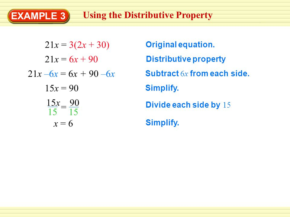 EXAMPLE 3 Using the Distributive Property 21x = 3(2x + 30) Original equation.